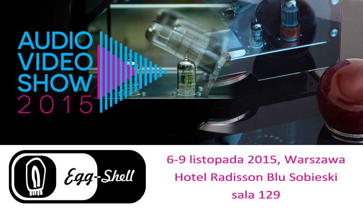 Audio Video Show 2015 - Egg-Shell